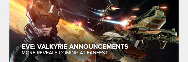 EVE: VALKYRIE ANNOUNCEMENTS - MORE REVEALS COMING AT FANFEST