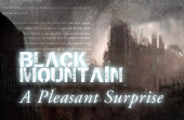 Black Mountain: A Pleasant Surprise