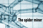 The Spider Miner