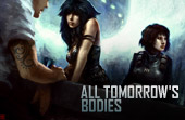 All Tomorrow's Bodies