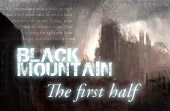 Black Mountain: The First Half