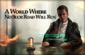 """A World Where No Such Road Will Run"""