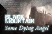 Black Mountain: Some Dying Angel